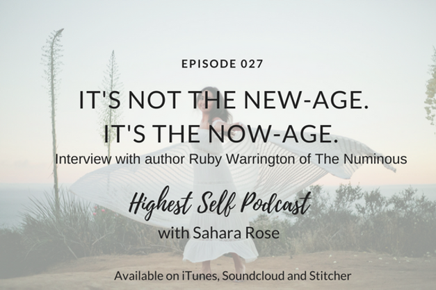027: It's Not The New-Age. It's the Now-Age. Interview with author Ruby Warrington of The Numinous